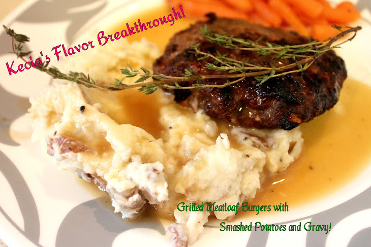 Grilled Meatloaf Burgers with Gravy on Smashed Potatoes! Recipe ...