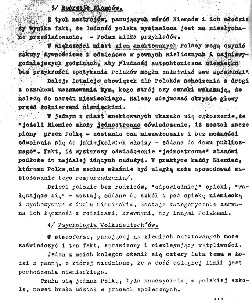 Occupiers tried not only to undermine the morale of Polish citizens, but also weaken the Polish nation culturally and economically. All institutions of higher education were closed, education in Polish language banned and punishable with death. Seizure of property was practiced on a daily basis. Consequently, life under occupation meant constant fear of random round-ups and executions, of violating the new Nazi rules and reprisals and subsequent death.