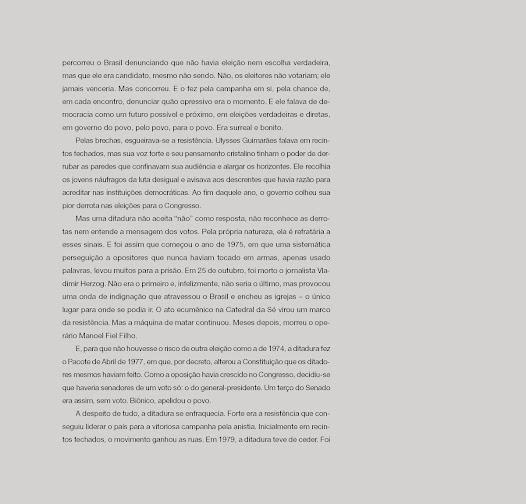"""""""A despeito de tudo, a ditadura de enfraquecia. Forte era a resistência que conseguiu liderar o país para a vitoriosa campanha pela anistia."""" - texto de Miriam Leitão."""