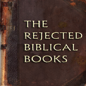 THE REJECTED BIBLICAL BOOKS