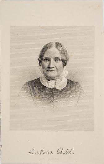 Lydia Maria Child (February 11, 1802 – October 20, 1880)
