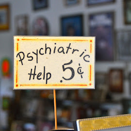 Sign At The Check-Out Counter by Kathleen Koehlmoos - City,  Street & Park  Markets & Shops ( psychiatric help 5 cents, psychiatric help, funny signs, sign in store window, country store )