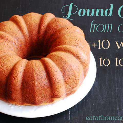 Pound Cake from a Mix + 10 Ways to Top It