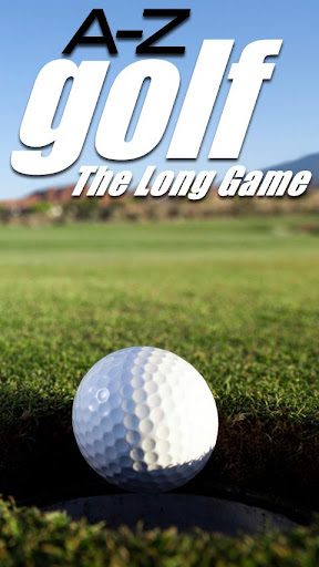 The A to Z of Golf Long Game