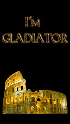 I'm Gladiator