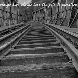 Railways by Stratos Lales - Typography Quotes & Sentences ( adventure, railways, bridge, river, gate )