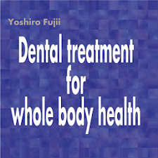Dental treatment for whole bod