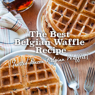 Best Belgian Waffle Recipe (Yeasted Belgian Waffles with Bacon)