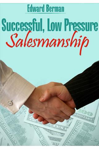 Low Pressure Salesmanship