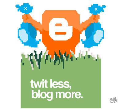 tweet less blog more