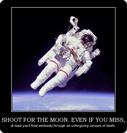 shoot-for-the-moon-even-if-you-miss-les-brown-truth-demotivational-poster-1273748937