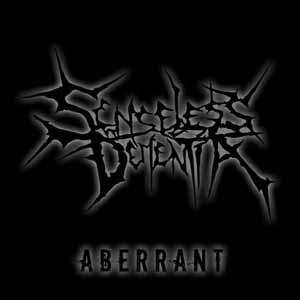 Senseless Dementia - Aberrant