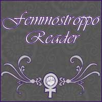 Femmostroppo Reader - August 15, 2010