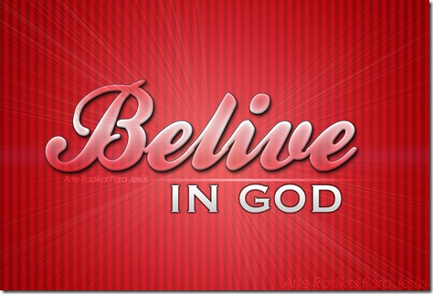 Belive in God