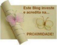Este Blog investe e acredita na proximidade