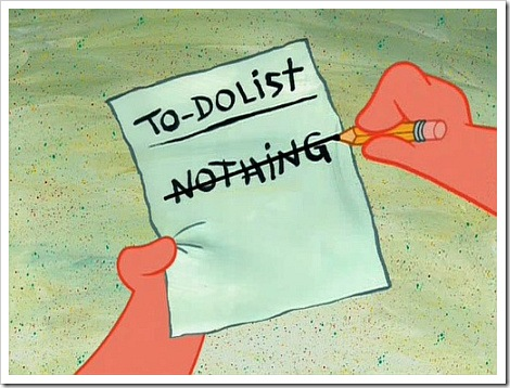 "How about a to do list that says just ""nothing"" like the one in the cartoon?"