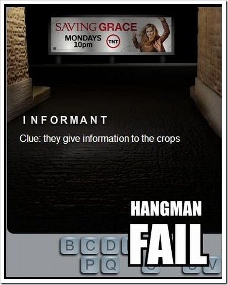 Hangman fail | Informant - Clue They give informations to the crops.