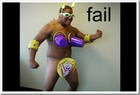 Fail stupid costume.