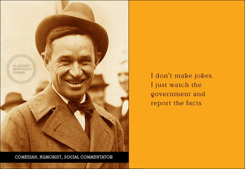 SO SAID WILL ROGERS .........