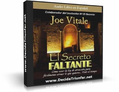 EL SECRETO FALTANTE, Joe Vitale [ AUDIOLIBRO ] – Cómo usar la ley de la atracción para fácilmente atraer lo que quieres, todo el tiempo