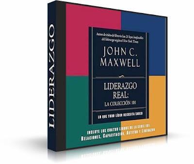 LIDERAZGO REAL, John C. Maxwell [ AudioLibro ] – La Colección 101. Todo lo que un líder necesita saber para ser exitoso.