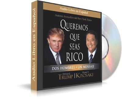 QUEREMOS QUE SEAS RICO, Robert Kiyosaki & Donald Trump [ Audiolibro ] – La imperante necesidad de educación financiera en los tiempos modernos