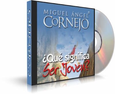¿QUÉ SIGNIFICA SER JOVEN?, Miguel Angel Cornejo [ AudioLibro ] – Ser joven significa la inquietud de mil ideas y la acción de mil batallas