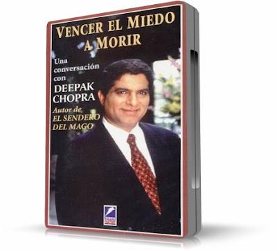 VENCER EL MIEDO A MORIR, Deepak Chopra [ Video DVD ] – ¿Cómo podemos superar el miedo a la muerte y experimentar paz, armonía y júbilo en nuestra existencia?