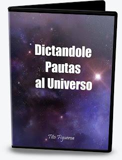 DICTÁNDOLE PAUTAS AL UNIVERSO, Tito Figueroa