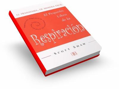 PRANAYAMA, El Pequeño Libro Sobre La Respiración