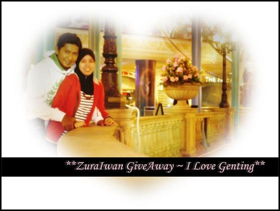 **ZuraIwan GiveAway ~ I Love Genting**