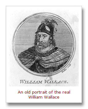 the real story of the hero william wallace William wallace is a revered figure in scottish history for his unceasing resistance to the british attempts to conquer his country the popular film braveheart is based on this hero's life he grew up to lead the revolt against the english, driving them out of scotland.
