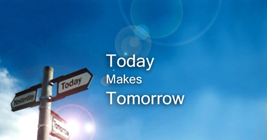 today_makes_tomorrow