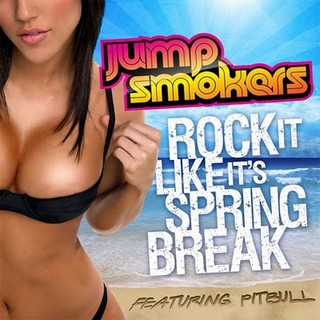 Jump smokers ft pitbull rock it like its spring break letras e