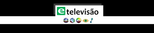 etv • etelevisão - Absolutamente tudo sobre televisão!