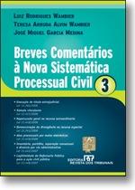Breves Comentários à Nova Sistemática Processual Civil. Vol. 3