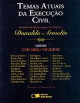 Temas Atuais da Execução Civil – Estudos em Homenagem a Donaldo Armelin, coord. Mirna Cianci e Rita Quartieri, Ed. Saraiva, 2007