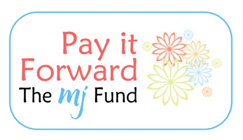 Pay It Forward - The MJ Fund - BIG