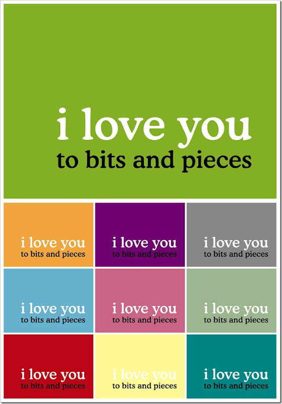 07 image - i love you to bits and pieces