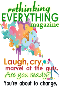 Rethinking Everything Magazine
