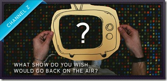 what show do you wish would go back on the air?