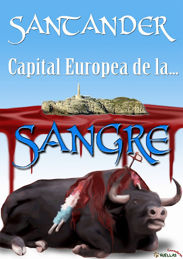 Campaña Antitaurina Huellas Cantabria/09 Capital%20de%20la%20sangre2
