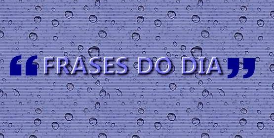 [FRASES DO DIA[3].jpg]