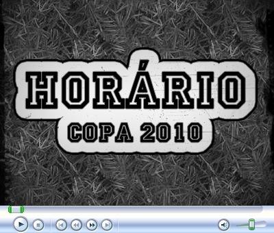 HORÁRIO COPA 2010