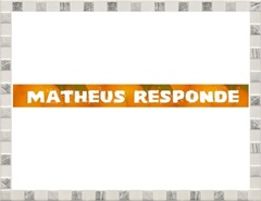 Cópia de MATHEUS RESPONDE