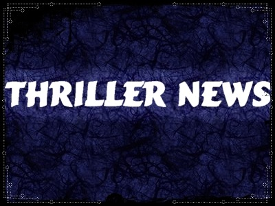 THRILLER NEWS