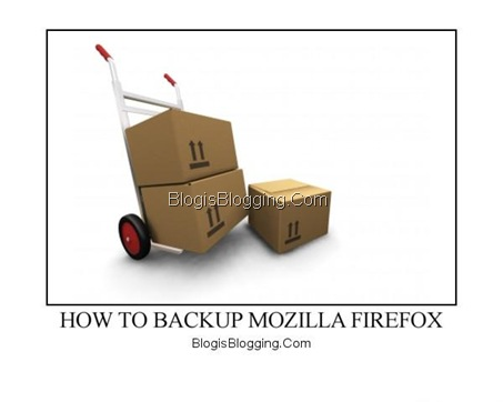 How To Backup Mozilla Firefox