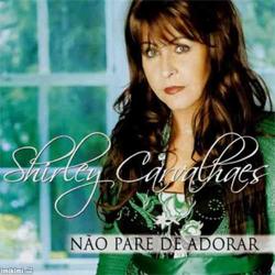 Baixar MP3 Grátis 46365972 Shirley Carvalhaes   Não Pare de Adorar