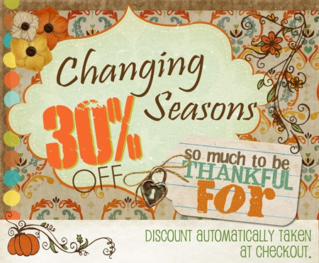 Changing Seasons - EVERYTHING 30% OFF!