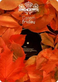 15 октября - Catem Friday in Prince-club